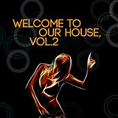 Welcome to Our House, Vol. 2 by Various Artists