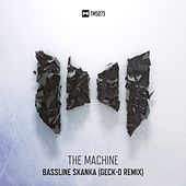 Bassline Skanka (Geck-O Remix) by The Machine