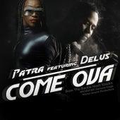 Come Ova by Patra