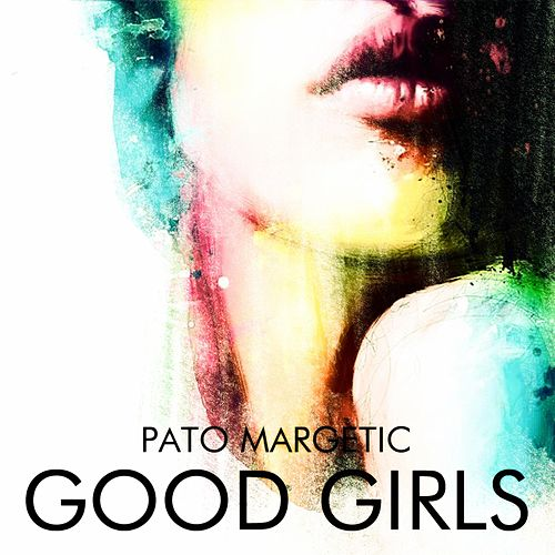Good Girls by Pato Margetic