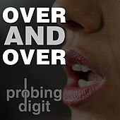 Over and Over by Probing Digit