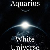 White Universe by Aquarius