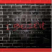 I Believe  (feat. Travis Greene) by Rae Ellis