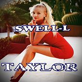 Taylor by Swell L