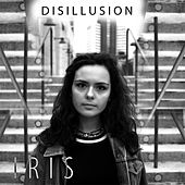 Disillusion by Iris