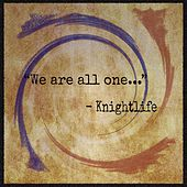 We Are All One... by Knightlife