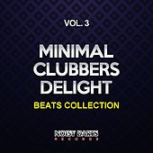 Minimal Clubbers Delight, Vol. 3 (Beats Collection) by Various Artists