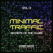 Minimal Traffic, Vol. 3 (Secrets of the Clubs) by Various Artists