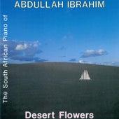 Desert Flowers by Abdullah Ibrahim