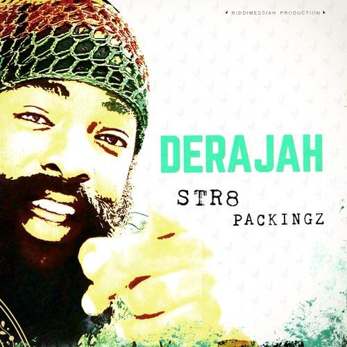 Str8 Packingz by DeraJAH