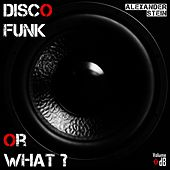 Disco Funk or What by Alexander Stein