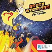 Brass Warriors by Dublin Brass