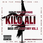 Back by Popular Demand: Bass Documentary, Vol. 1 by Kilo Ali