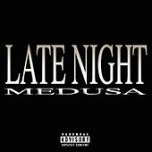 Late Night by Medusa