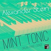 Mint Tonic (Organ Piano Lounge) by Alexander Stein