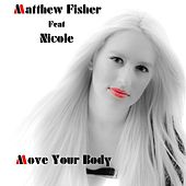 Move Your Body by Matthew Fisher