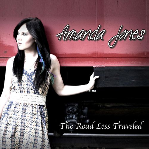 The Road Less Traveled by Amanda Jones