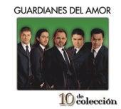 10 De Colección by Guardianes Del Amor