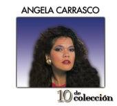 10 De Colección by Angela Carrasco