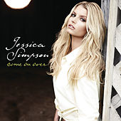 Come On Over by Jessica Simpson