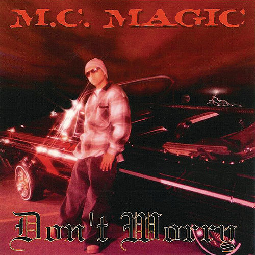 Don't Worry by MC Magic