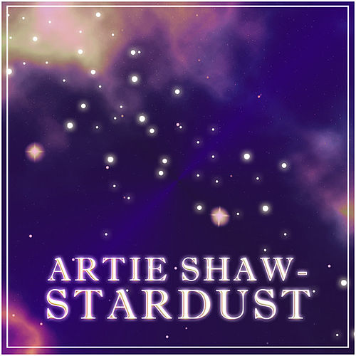 Artie Shaw - Stardust by Various Artists