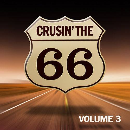 Crusin' The 66 Vol. 3 by Various Artists
