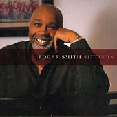 Sittin' In by Roger Smith
