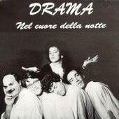 Nel cuore della notte by Drama