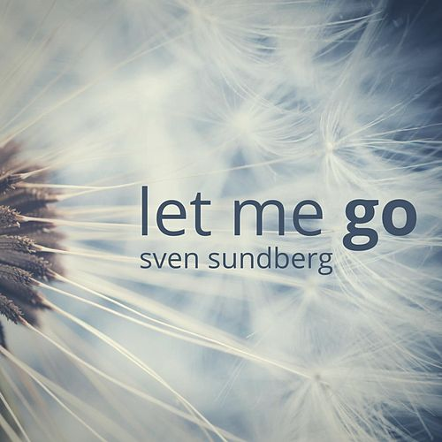 Let Me Go by Sven Sundberg
