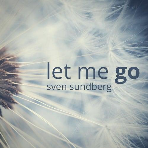 Let Me Go by Sven Sundberg