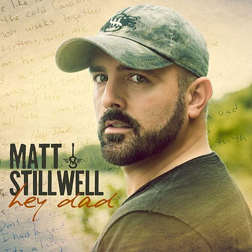 Hey Dad by Matt Stillwell