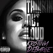 Thinkin Out Loud by Kristinia DeBarge