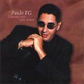 Una Vez Más...Por Amor by Paulito F.G.