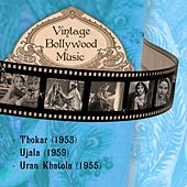 Vintage Bollywood Music: Thokar (1953), Ujala (1959), Uran Khatola (1955) by Various Artists