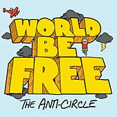 The Anti-Circle by World Be Free