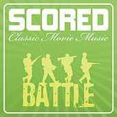 Scored! - Battle Film Music by Various Artists