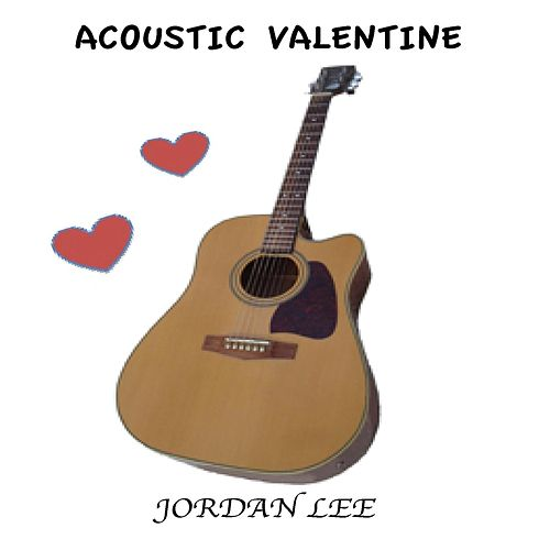 Acoustic Valentine by Jordan Lee