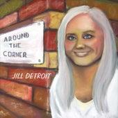 Around the Corner by Jill Detroit