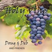 Holy Vine by Doug and Deb
