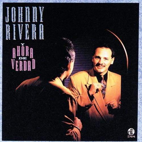 Y Ahora de Verdad by Johnny Rivera