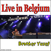 Live in Belgium by Brother Yusef