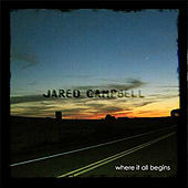 Where It All Begins by Jared Campbell