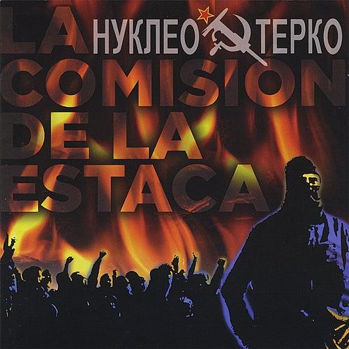 La Comision De La Estaca by Nucleo Terco