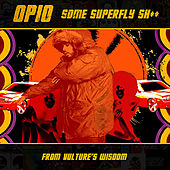 Some Super Fly Shit - Single by Opio