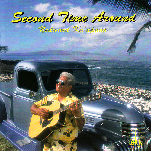 Second Time Around von Nedward Ka`apana