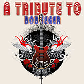 A Tribute To Bob Seger by Various Artists