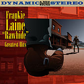 Rawhide - Greatest Hits by Frankie Lane