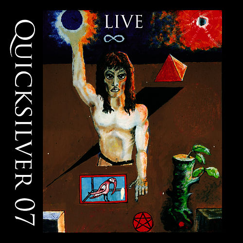 Live 07 by Quicksilver Messenger Service