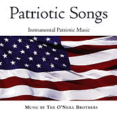 Patriotic Songs: Instrumental Patriotic Music, Vol. 1 by The O'Neill Brothers
